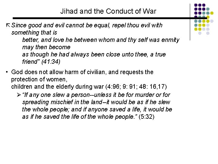 Jihad and the Conduct of War ã Since good and evil cannot be equal,