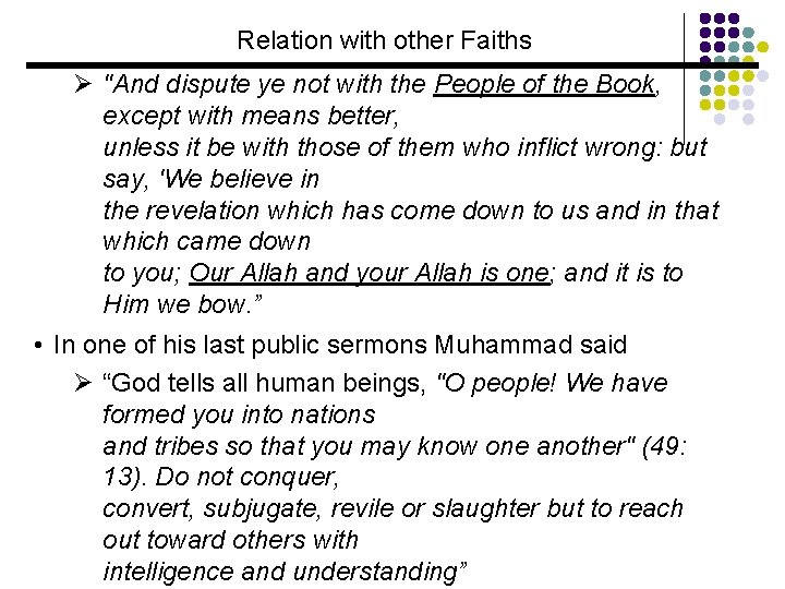 """Relation with other Faiths Ø """"And dispute ye not with the People of the"""