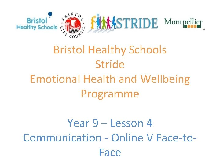 Bristol Healthy Schools Stride Emotional Health and Wellbeing Programme Year 9 – Lesson 4