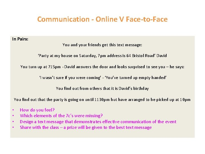 Communication - Online V Face-to-Face In Pairs: You and your friends get this text
