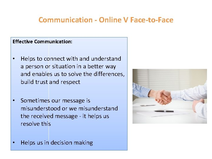 Communication - Online V Face-to-Face Effective Communication: • Helps to connect with and understand
