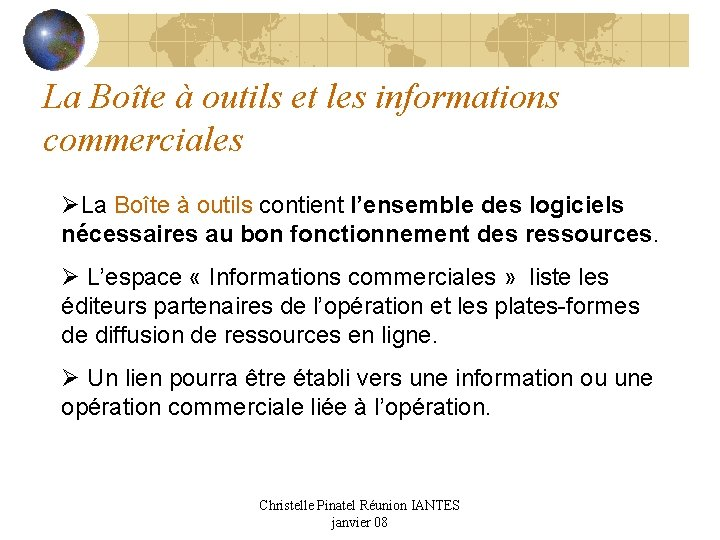 La Boîte à outils et les informations commerciales ØLa Boîte à outils contient l'ensemble