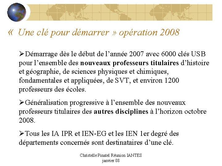 « Une clé pour démarrer » opération 2008 ØDémarrage dès le début de