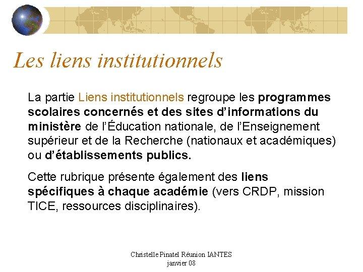 Les liens institutionnels La partie Liens institutionnels regroupe les programmes scolaires concernés et des