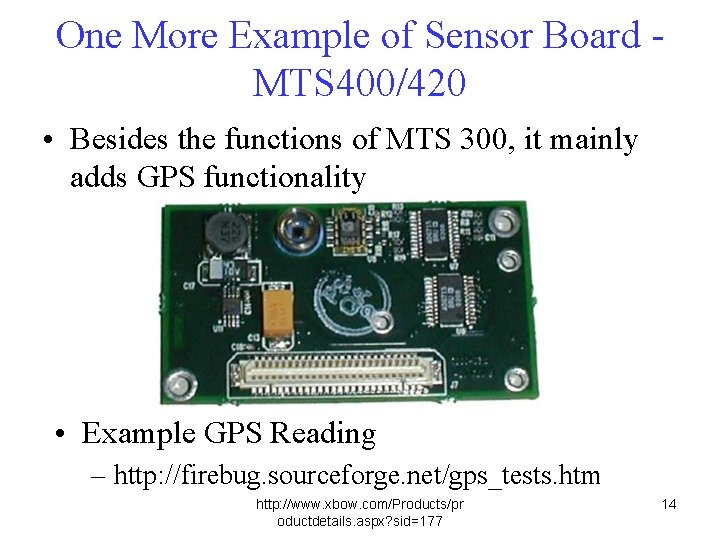 One More Example of Sensor Board MTS 400/420 • Besides the functions of MTS