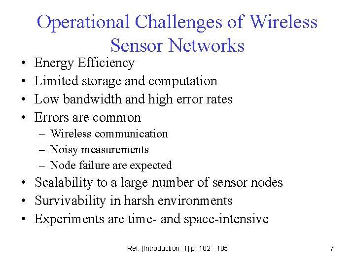 • • Operational Challenges of Wireless Sensor Networks Energy Efficiency Limited storage and