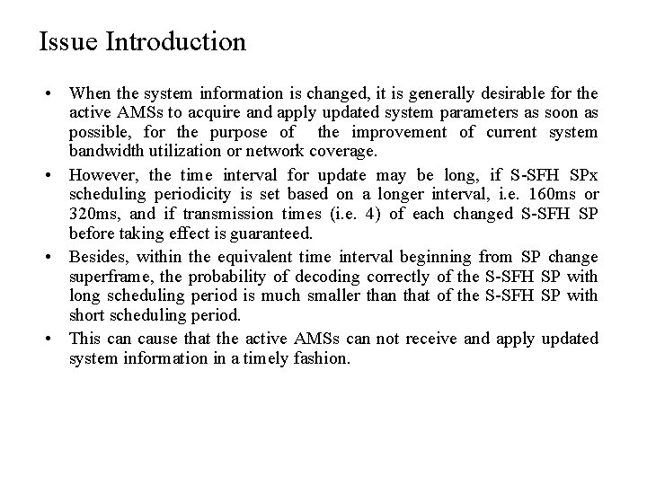 Issue Introduction • When the system information is changed, it is generally desirable for