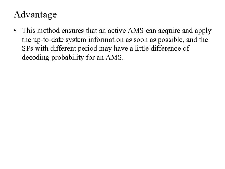 Advantage • This method ensures that an active AMS can acquire and apply the