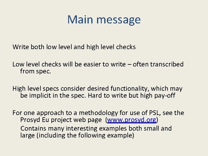 Main message Write both low level and high level checks Low level checks will