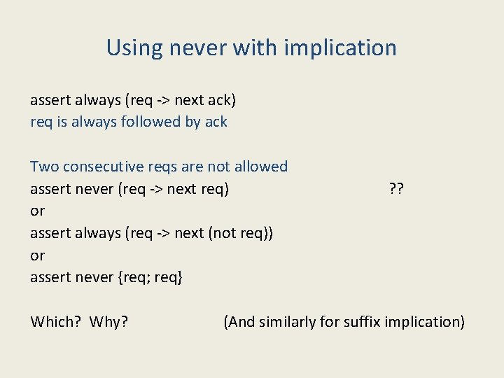 Using never with implication assert always (req -> next ack) req is always followed
