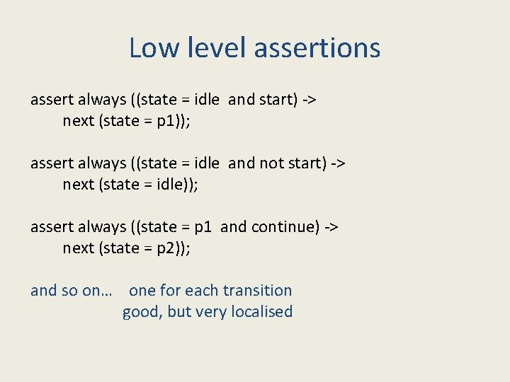 Low level assertions assert always ((state = idle and start) -> next (state =