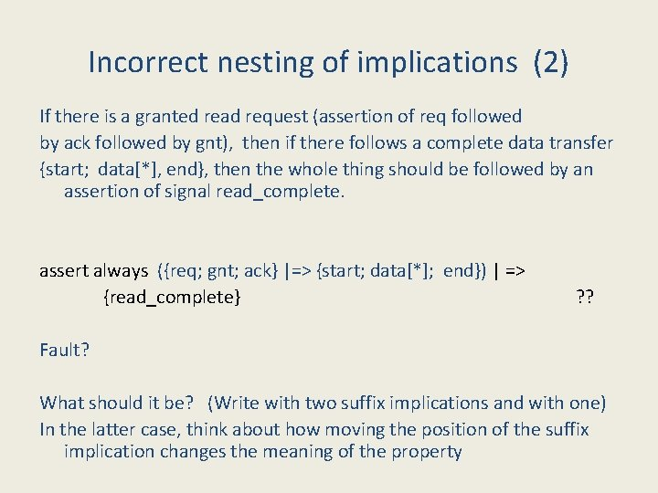 Incorrect nesting of implications (2) If there is a granted read request (assertion of