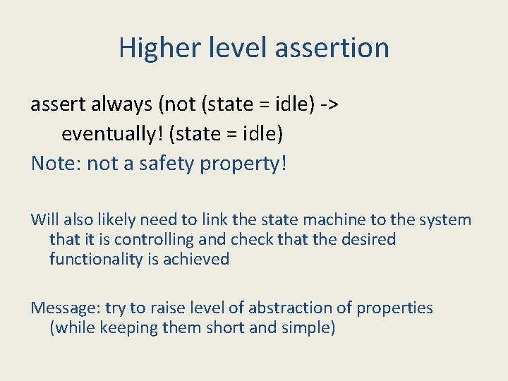 Higher level assertion assert always (not (state = idle) -> eventually! (state = idle)