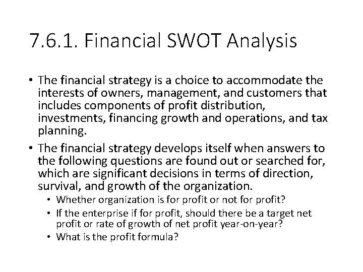 7. 6. 1. Financial SWOT Analysis • The financial strategy is a choice to