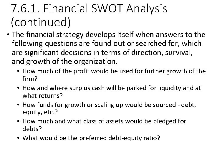 7. 6. 1. Financial SWOT Analysis (continued) • The financial strategy develops itself when
