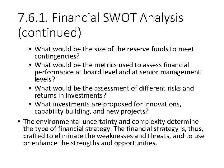 7. 6. 1. Financial SWOT Analysis (continued) • What would be the size of