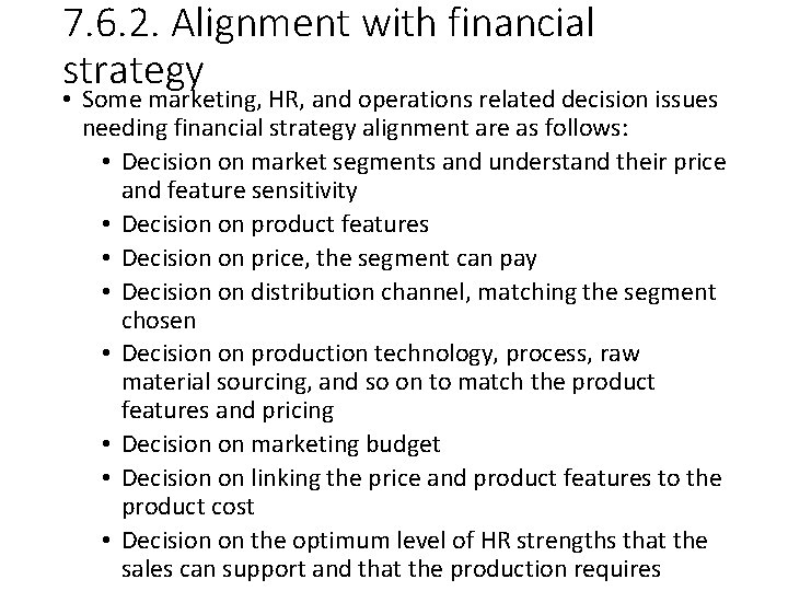 7. 6. 2. Alignment with financial strategy • Some marketing, HR, and operations related