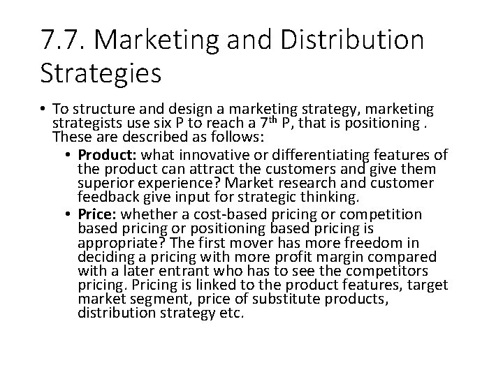 7. 7. Marketing and Distribution Strategies • To structure and design a marketing strategy,