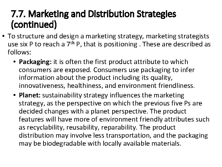 7. 7. Marketing and Distribution Strategies (continued) • To structure and design a marketing