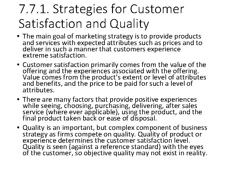 7. 7. 1. Strategies for Customer Satisfaction and Quality • The main goal of