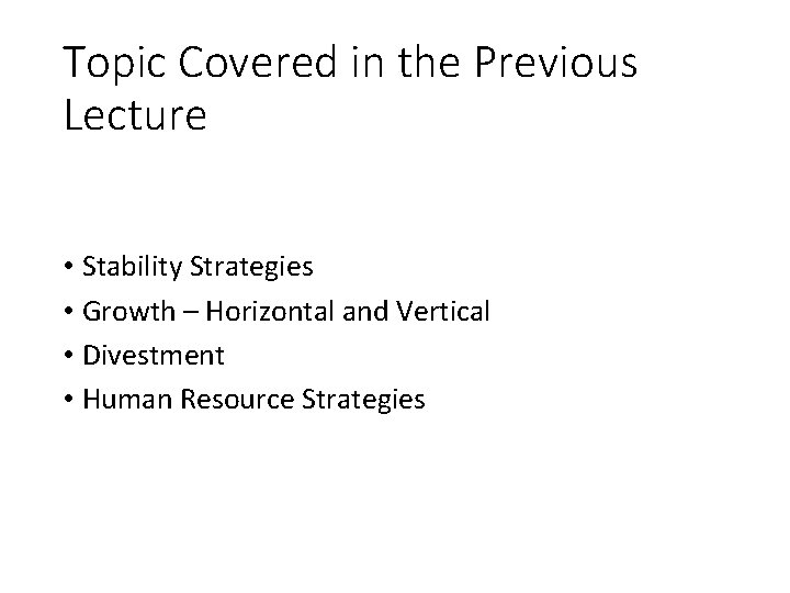 Topic Covered in the Previous Lecture • Stability Strategies • Growth – Horizontal and