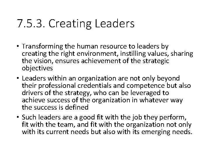 7. 5. 3. Creating Leaders • Transforming the human resource to leaders by creating