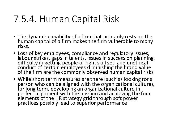 7. 5. 4. Human Capital Risk • The dynamic capability of a firm that