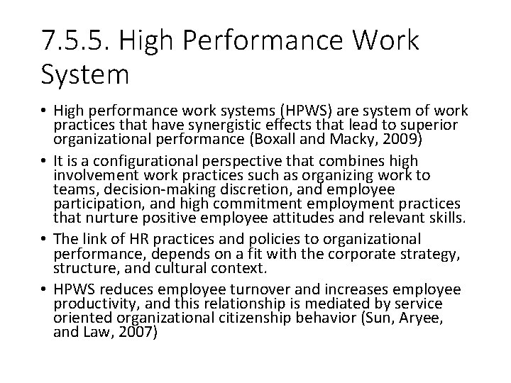 7. 5. 5. High Performance Work System • High performance work systems (HPWS) are