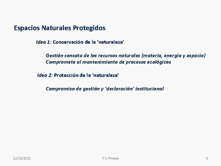 Espacios Naturales Protegidos Idea 1: Conservación de la 'naturaleza' Gestión sensata de los recursos