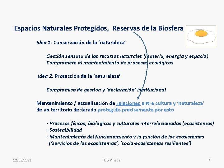 Espacios Naturales Protegidos, Reservas de la Biosfera Idea 1: Conservación de la 'naturaleza' Gestión