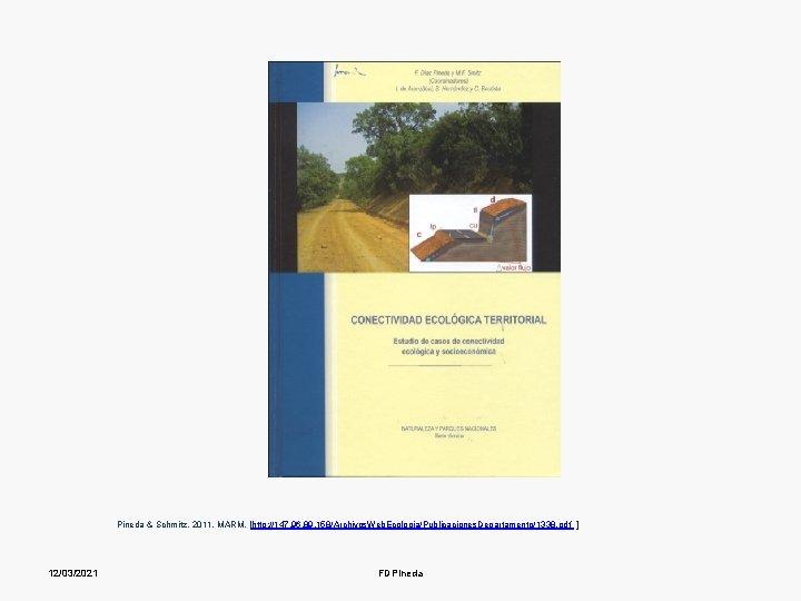 Pineda & Schmitz. 2011. MARM. [http: //147. 96. 89. 158/Archivos. Web. Ecologia/Publicaciones. Departamento/1338. pdf