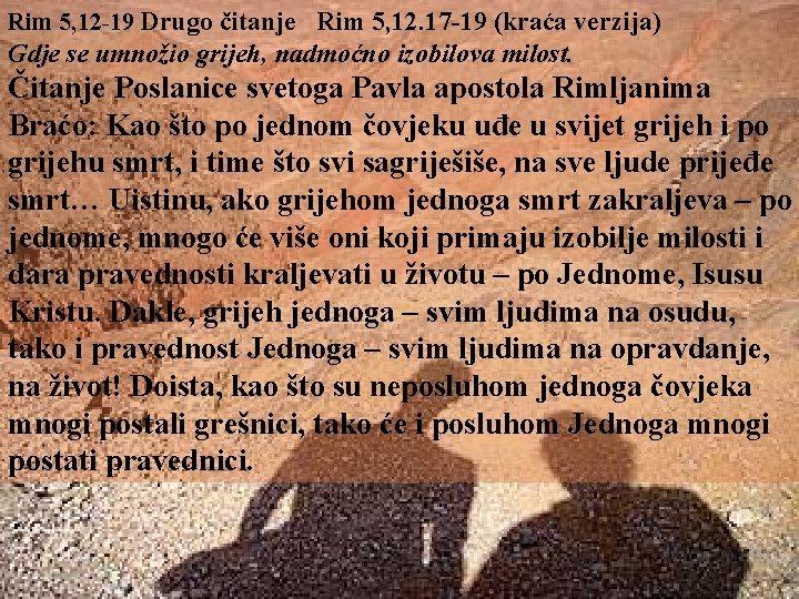 Rim 5, 12 -19 Drugo čitanje Rim 5, 12. 17 -19 (kraća verzija) Gdje
