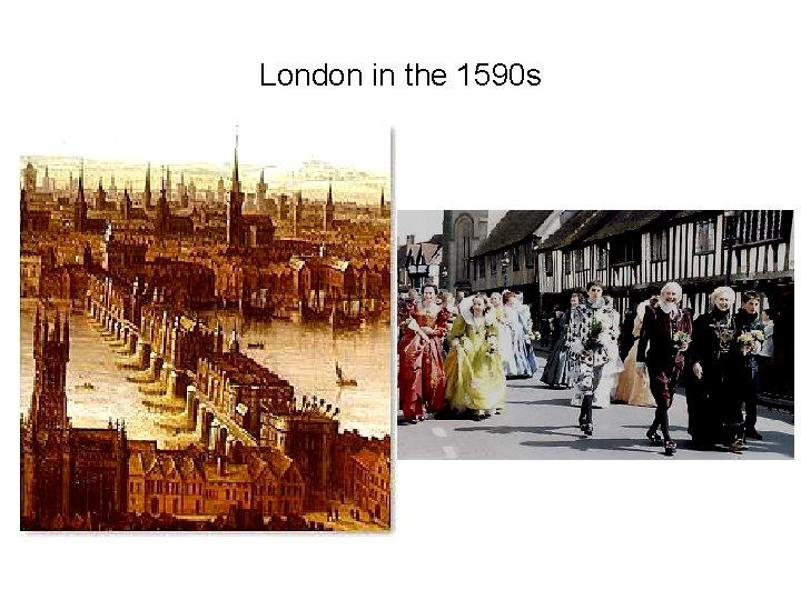 London in the 1590 s