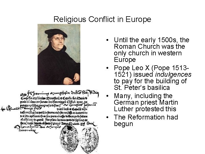 Religious Conflict in Europe • Until the early 1500 s, the Roman Church was
