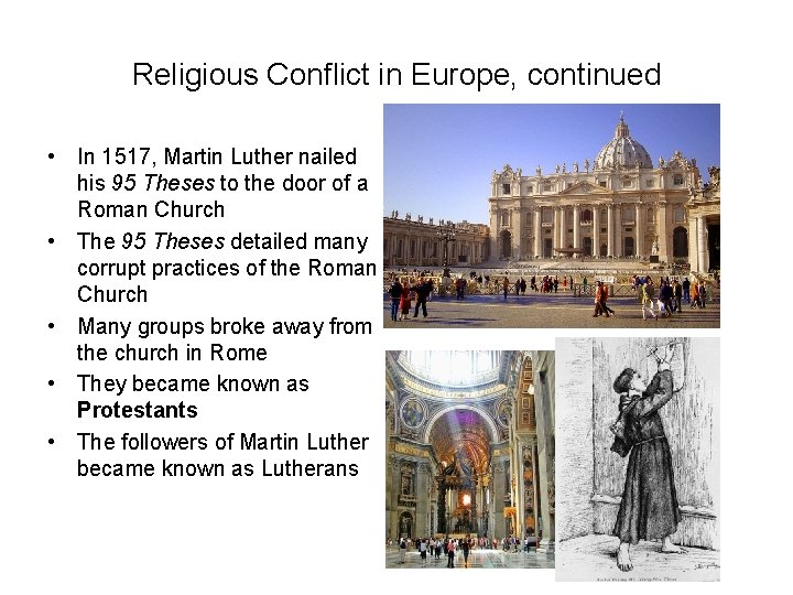 Religious Conflict in Europe, continued • In 1517, Martin Luther nailed his 95 Theses