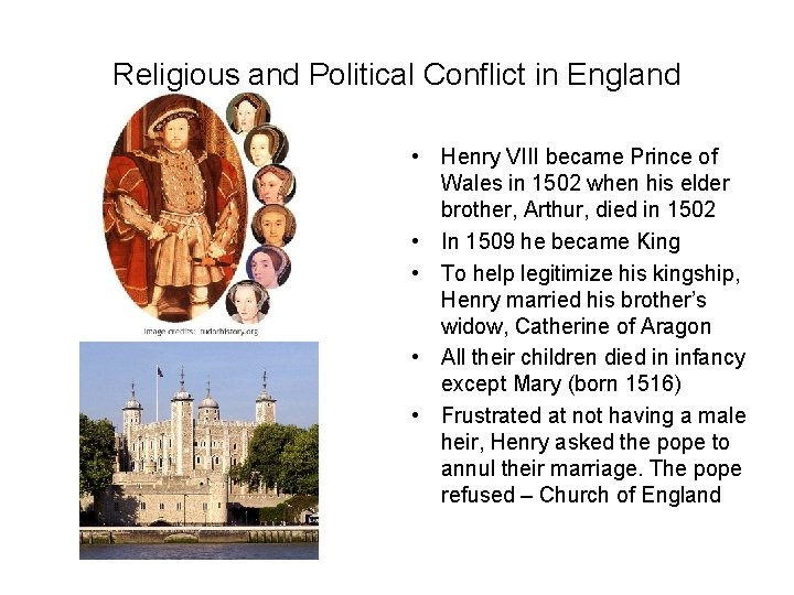 Religious and Political Conflict in England • Henry VIII became Prince of Wales in