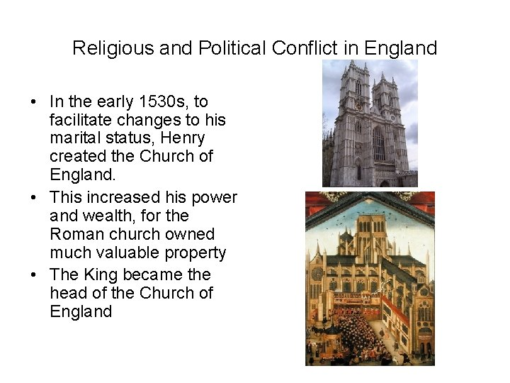 Religious and Political Conflict in England • In the early 1530 s, to facilitate