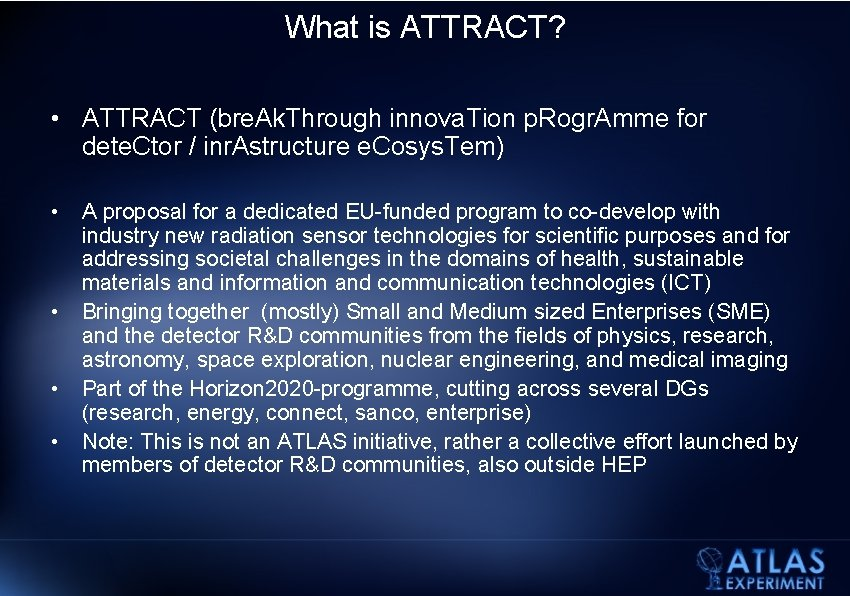 What is ATTRACT? • ATTRACT (bre. Ak. Through innova. Tion p. Rogr. Amme for