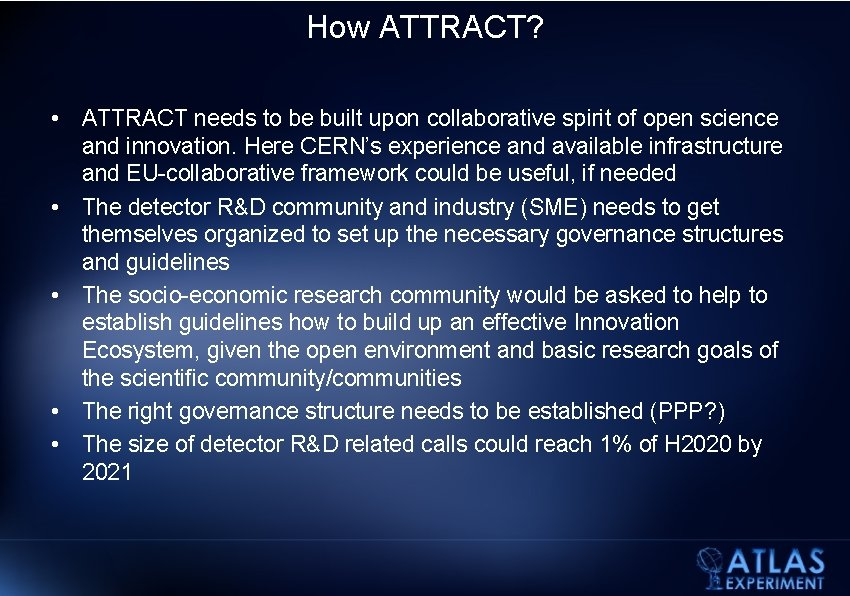 How ATTRACT? • ATTRACT needs to be built upon collaborative spirit of open science