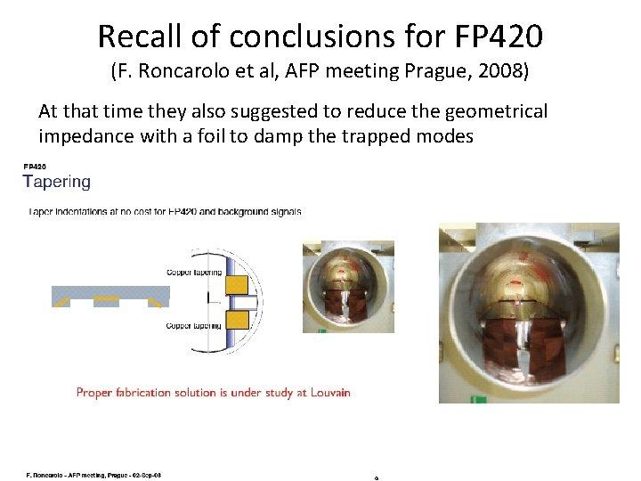 Recall of conclusions for FP 420 (F. Roncarolo et al, AFP meeting Prague, 2008)