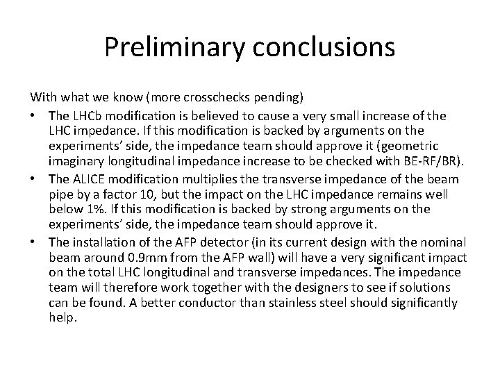 Preliminary conclusions With what we know (more crosschecks pending) • The LHCb modification is