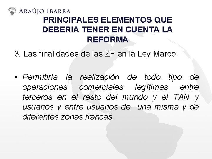 PRINCIPALES ELEMENTOS QUE DEBERIA TENER EN CUENTA LA REFORMA 3. Las finalidades de las