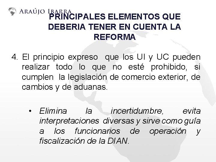 PRINCIPALES ELEMENTOS QUE DEBERIA TENER EN CUENTA LA REFORMA 4. El principio expreso que