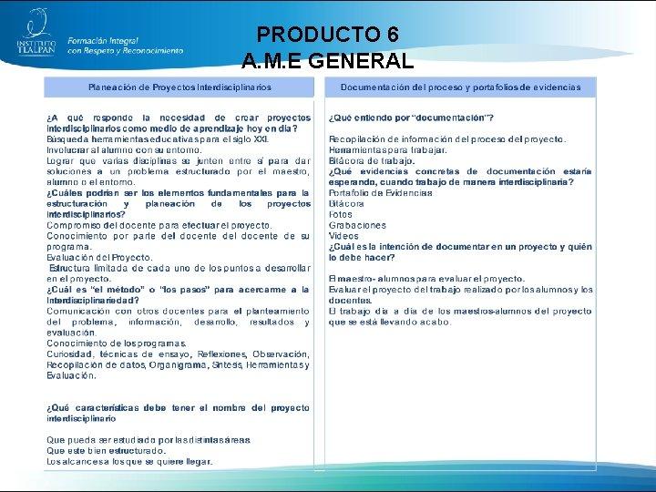 PRODUCTO 6 A. M. E GENERAL