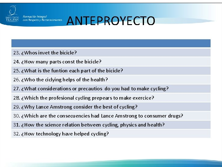 ANTEPROYECTO 23. ¿Whos invet the bicicle? 24. ¿How many parts const the bicicle? 25.