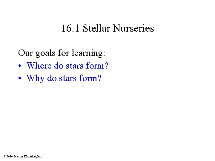 16. 1 Stellar Nurseries Our goals for learning: • Where do stars form? •