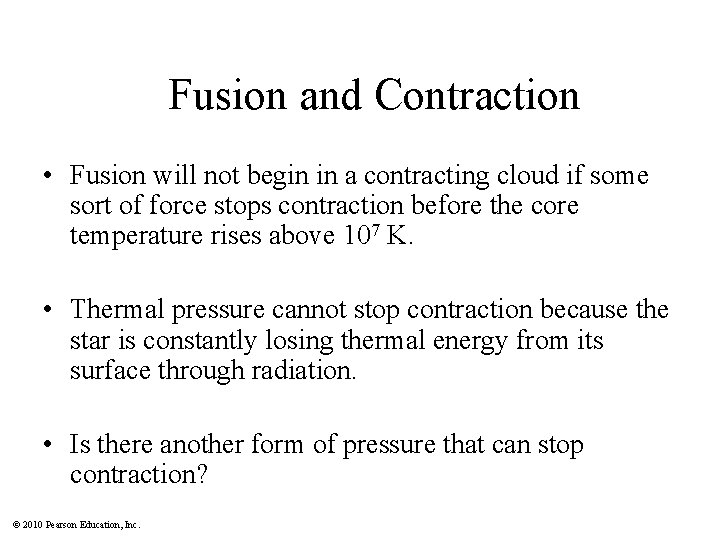 Fusion and Contraction • Fusion will not begin in a contracting cloud if some