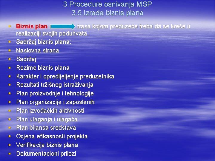 3. Procedure osnivanja MSP 3. 5. Izrada biznis plana § Biznis plan trasa kojom