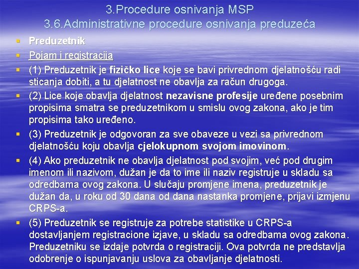 3. Procedure osnivanja MSP 3. 6. Administrativne procedure osnivanja preduzeća § Preduzetnik § Pojam
