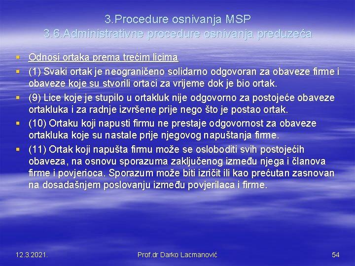 3. Procedure osnivanja MSP 3. 6. Administrativne procedure osnivanja preduzeća § Odnosi ortaka prema